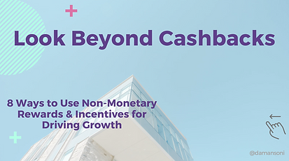 8 Ways to Use Non-Monetary Rewards & Incentives for Driving Growth