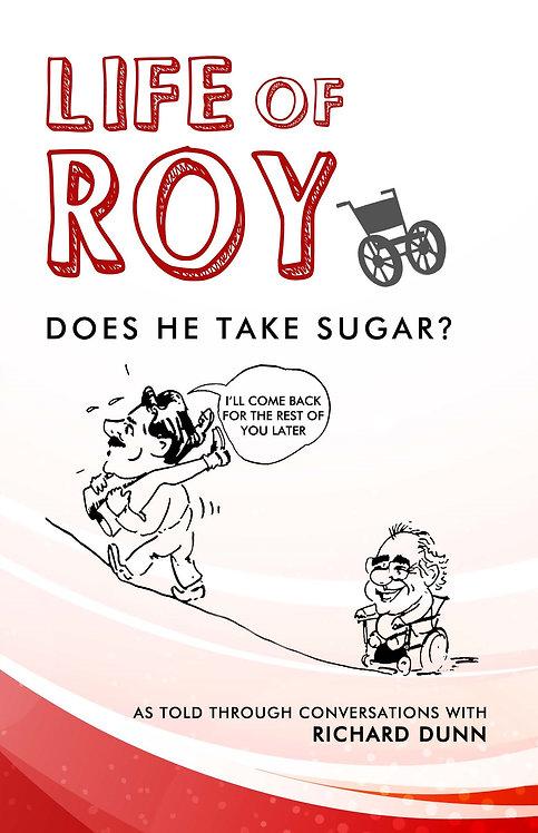Life of Roy: Does He Take Sugar? - Richard Dunn & Roy Hirst