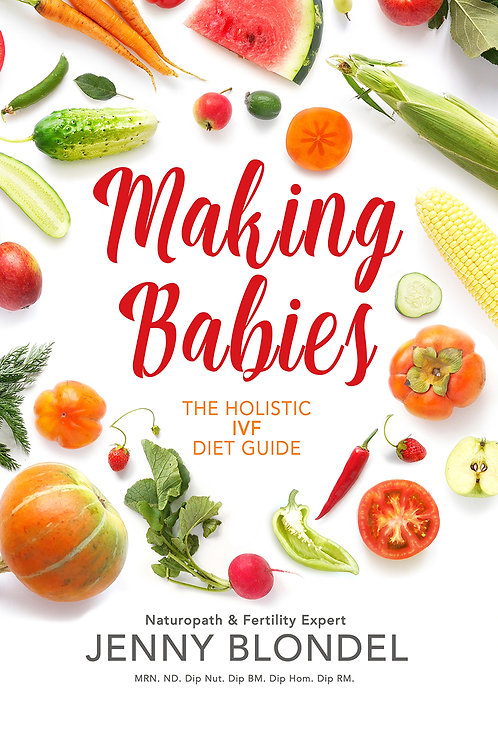 Making Babies: The Holistic IVF Diet Guide - Jenny Blondel