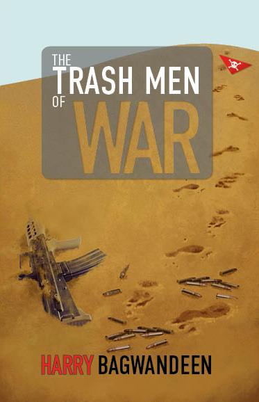 The Trash Men of War - Harry Bagwandeen