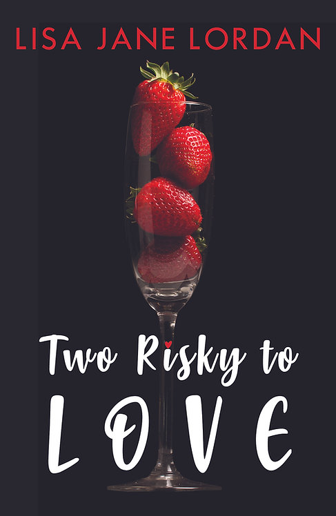 Two Risky To Love - Lisa Jane Lordan