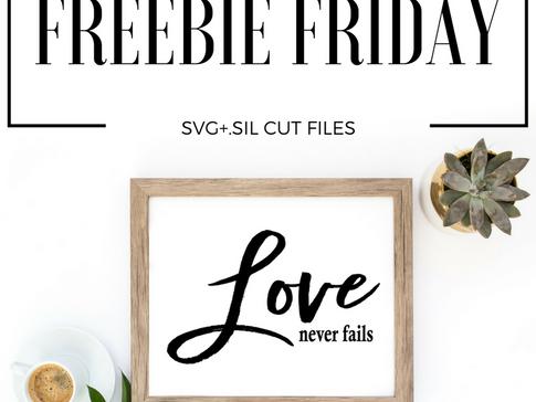 Freebie Friday-Love Never Fails Cut File