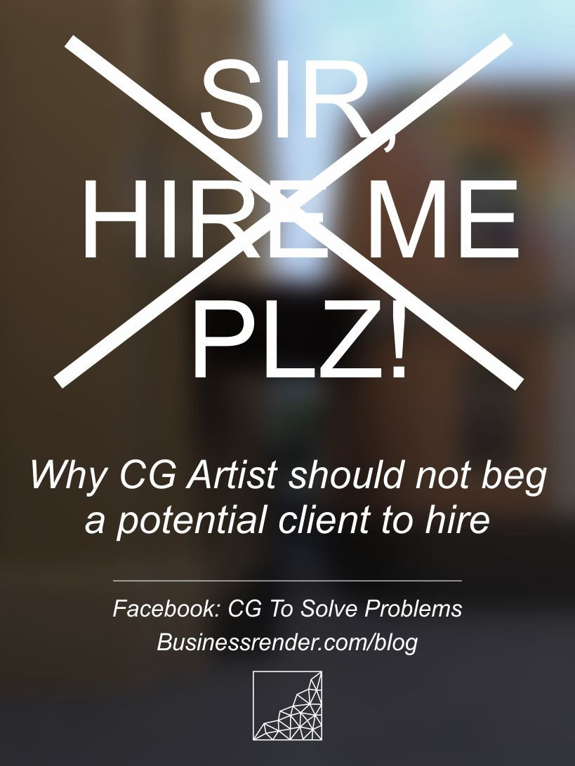 Why CG artist should not beg a potential client to hire