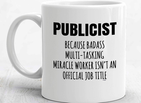 What Does Your Publicist Actually Do? (And why it's not so easy to DIY)