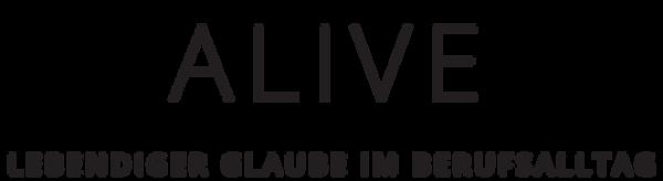 Alive - lebendiger Glaube im Berufsallta