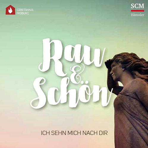 CD - Rau & Schön - Ich sehn mich nach dir