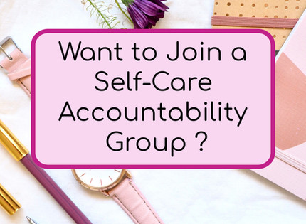 Want to Join a Self-Care Accountability Group?