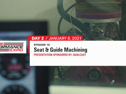 Engine Performance Expo Mini SeriesEpisode 16: Seat & Guide Machining