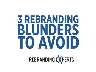 3 Rebranding Blunders To Avoid