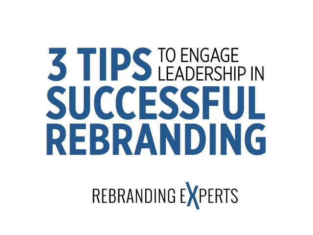 Engaged Leadership Necessary for Successful Rebranding