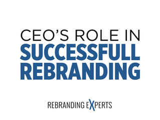 The CEO's Role in a Successful Rebranding