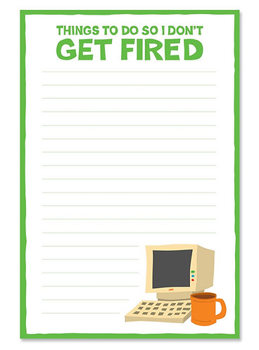 Don't get fired notepad