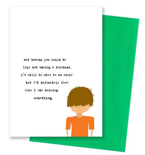 Not having a forehead - Love Card