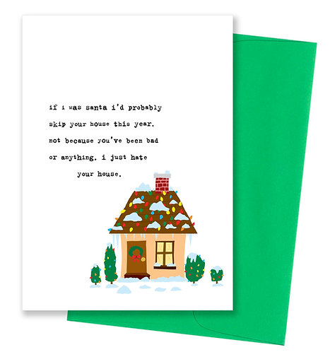 Hate your house - Holiday Card