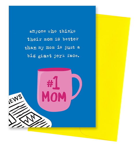 Giant jerk face - Mother's Day Card