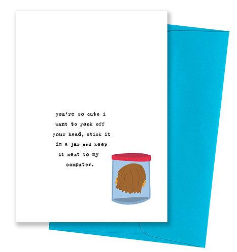 Yank off your head - Love Card