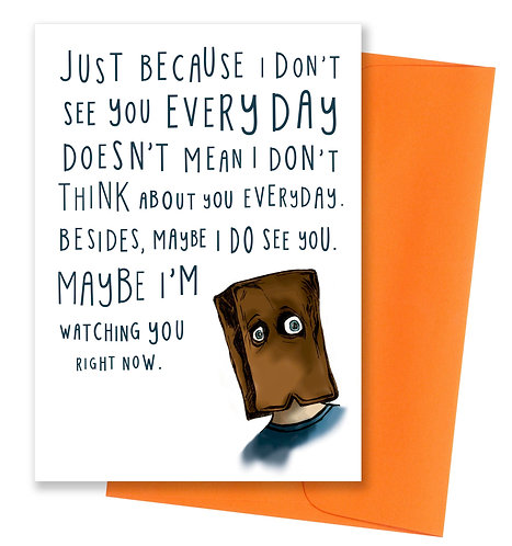 Watching you right now limited edition - Friendship Card