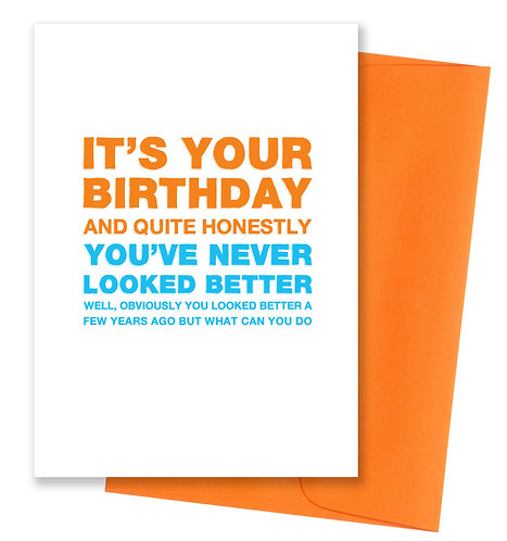 Looked better - Birthday Card