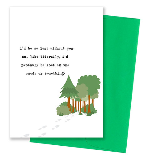 Lost without you - Friendship Card
