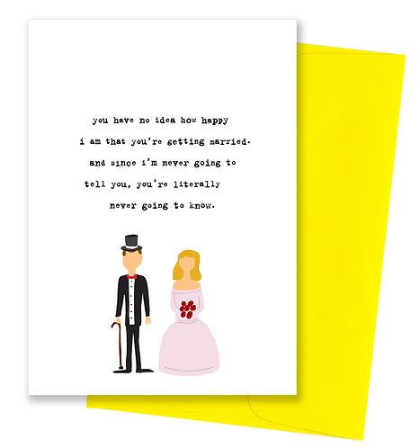 No idea how happy - Wedding Card