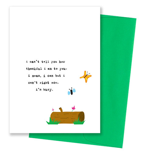 I'm busy - Thank You Card