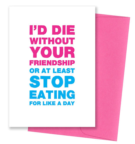 Stop eating - Friendship Card 6 Pack