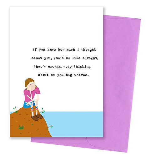 You big weirdo - Thinking Of You Card