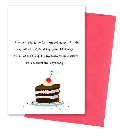Unless I get diarrhea - Birthday Card