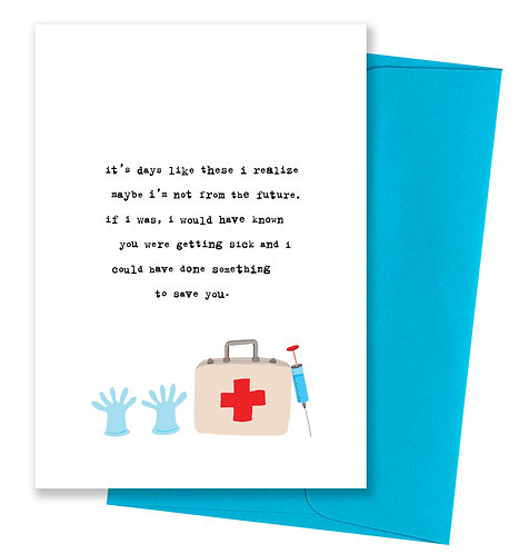 Not from the future - Feel Better Card
