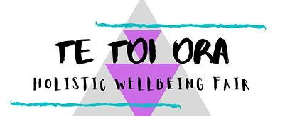 Te Toi Ora Holistic Wellbeing Fair