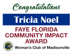 Congratulations to Tricia Noel, recipient of the first Faye Florida Community Impact Award.