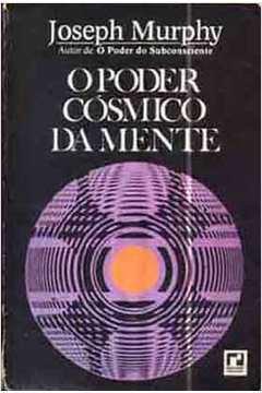 O Poder Cósmico da Mente