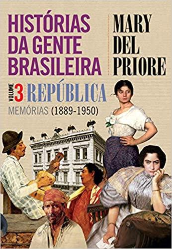 Histórias da Gente Brasileira: República - Memórias(1889-1950) - Volume 3