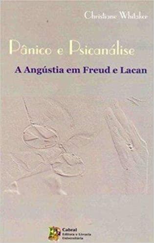 Pânico e Psicanálise: A Angústia em Freud e Lacan