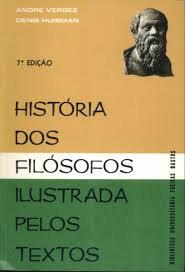 História dos Filósofos Ilustrada pelos textos