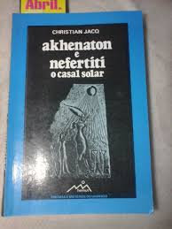 Akhenaton e Nedertiti: O Casal Solar