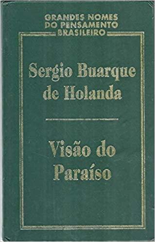 Visão do Paraíso: Coleção Grandes Nomes do Pensamento Brasileiro