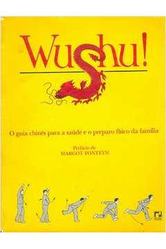 Wu Shu ! O Guia Chinês para a saúde e o preparo físico da família