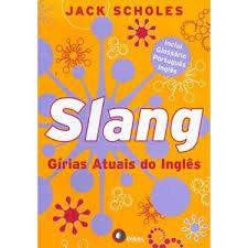 Slang - Gírias Atuais do inglês