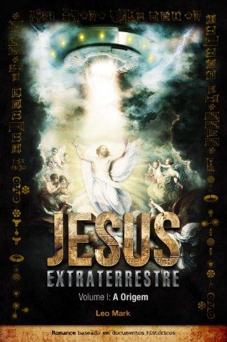 Jesus: Extraterrestre: Vol. 1