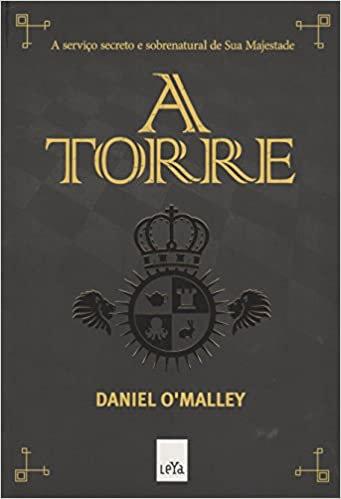 A Torre: A Serviço Secreto e Sobrenatural de sua Majestade