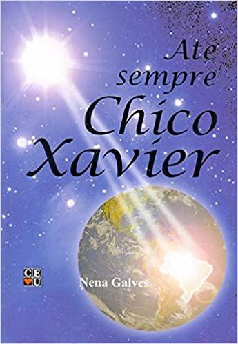 Até Sempre Chico Xavier