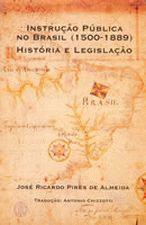 Instrução Púbica no Brasil (1500-1889): História e Legislação