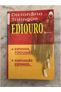 Dicionário Trilíngue Ediouro - Espanhol/português - Inglês/português