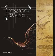 Leonardo Da Vinci - A Natureza da Invenção