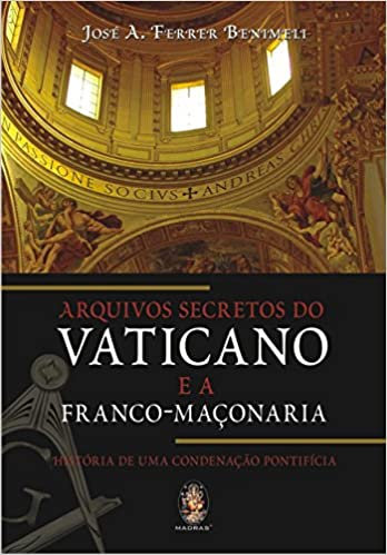 Arquivos Secretos do Vaticano e a Franco-Maçonaria