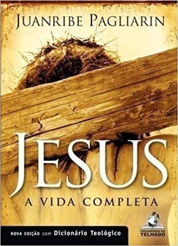 Jesus: A Vida Completa