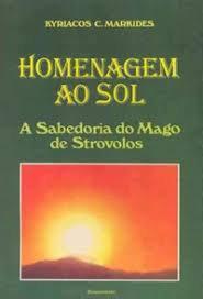 Homenagem ao Sol - A Sabedoria do Mago de Strovolos