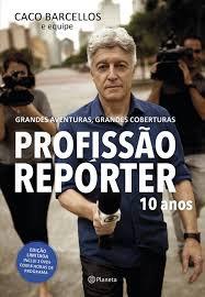 Grandes Aventuras, Grandes Coberturas - Profissão Repórter 10 Anos