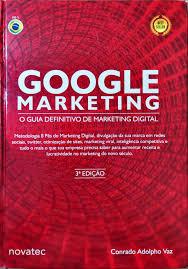 Google Marketing - O Guia Definitivo de Marketing Digital - 3 ª edição